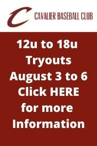 Cavalier Baseball Club is holding tryouts August 3 to August 6 for ages 12u to 18u